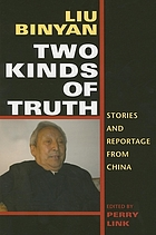 Two kinds of truth : stories and reportage from China
