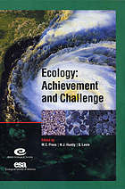 Ecology : achievement and challenge : the 41st Symposium of the British Ecological Society jointly sponsored by the Ecological Society of America, held at Orlando, Florida, USA 10-13 April 2000
