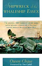 Narrative of the most extraordinary and distressing shipwreck of the whaleship Essex