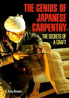The genius of Japanese carpentry : the secrets of a craft