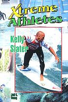 Xtreme athletes : Kelly Slater