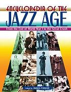 Encyclopedia of the Jazz Age : from the end of World War I to the great crash