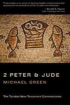 The second epistle general of Peter, and the general epistle of Jude : an introduction and commentary