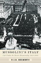 Mussolini's Italy : life under the dictatorship, 1915-1945