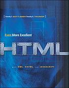 Even more excellent HTML with XML, XHTML, and Javascript