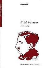 E.M. Forster : a literary life