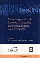 The not-so generic skills : : teaching employability skills to adult migrants