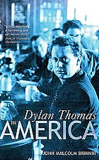 Dylan Thomas in America, an intimate journal
