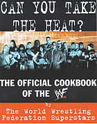 Can you take the heat? : the WWF is cooking!