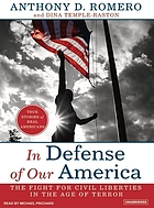 In defense of our America [the fight for civil liberties in the age of terror]