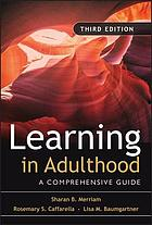 Learning in adulthood : a comprehensive guide