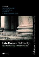 Late modern philosophy : essential readings with commentary