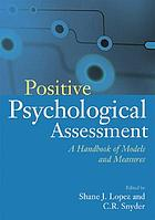 Positive psychological assessment : a handbook of models and measures
