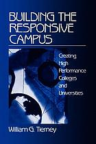 Building the responsive campus : creating high performance colleges and universities