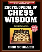 Encyclopedia of chess wisdom : the gold nuggets of chess knowledge : opening, middlegame, endgame, strategies, tactics, psychology, and more