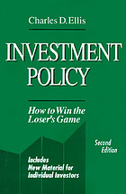 Investment policy : how to win the loser's game