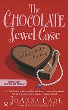 The chocolate jewel case : a chocoholic mystery