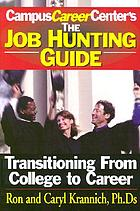 The job hunting guide : transitioning from college to career