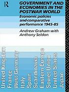 Government and economies in the postwar world economic policies and comparative performance, 1945-85