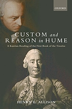 Custom and reason in Hume a Kantian reading of the first book of the Treatise