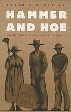 Hammer and hoe : Alabama Communists during the Great Depression