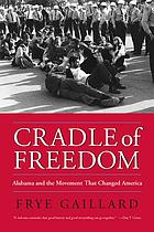 Cradle of freedom : Alabama and the movement that changed America