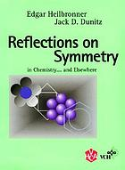 Reflections on symmetry : in chemistry-- and elsewhere