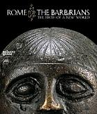 Rome and the barbarians : the birth of a new world