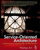 Service-oriented architecture a field guide to integrating XML and Web services
