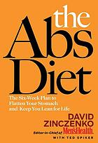 The abs diet : the six-week plan to flatten your stomach and keep you lean for life