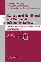 Evaluation of multilingual and multi-modal information retrieval : 7th Workshop of the Cross-Language Evaluation Forum, CLEF 2006, Alicante, Spain, September 20 - 22, 2006 ; revised selected papers