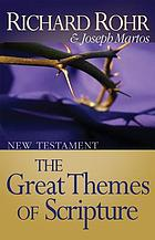 The great themes of scripture : New Testament