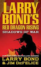 Larry Bond's red dragon rising : shadows of war