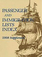 Passenger and immigration lists index : a guide to published arrival records of about 500,000 passengers who came to the United States and Canada in the seventeenth, eighteenth, and nineteenth centuries