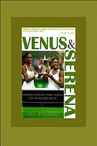 Venus & Serena : my seven years as hitting coach for the Williams sisters