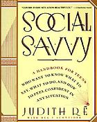 Social savvy : a teenager's guide to feeling confident in any situation