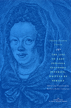 The life of Lady Johanna Eleonora Petersen written by herself : pietism and women's autobiography in seventeenth-century Germany