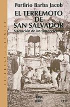 El terremoto de San Salvador : narración de un superviviente, 1917