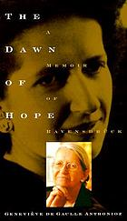 The dawn of hope : a memoir of Ravensbrück and beyond