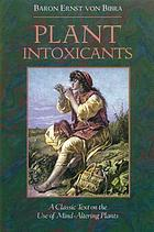 Plant intoxicants : a classic text on the use of mind-altering plants