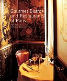 Gourmet bistros and restaurants of Paris : the city's finest tables