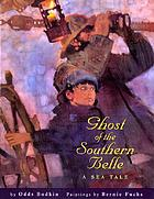 Ghost of the Southern Belle : a sea tale