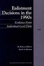 Enlistment decisions in the 1990s : evidence from individual-level data