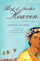 Bird of another heaven : a novel