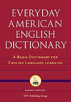 Everyday American English dictionary : a basic dictionary for English language learning