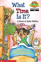 What time is it? : a book of math riddles