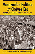 Venezuelan politics in the Chávez era : class, polarization, and conflict
