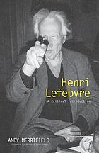 Henri Lefebvre : a critical introduction