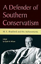 A defender of southern conservatism : M.E. Bradford and his achievements