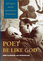 Poet be like God Jack Spicer and the San Francisco renaissance